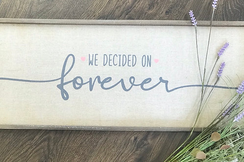 Large 'We Decided on Forever' plaque