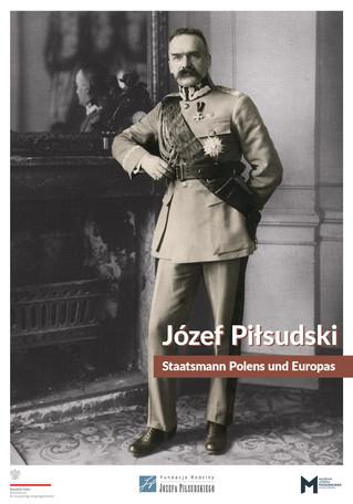 """Ausstellung """"Józef Piłsudski – Staatsmann Polens und Europas"""""""
