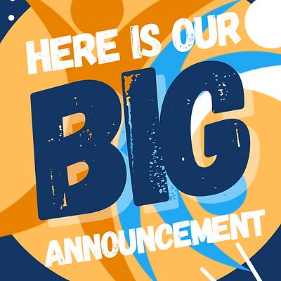 BIG Announcement.png