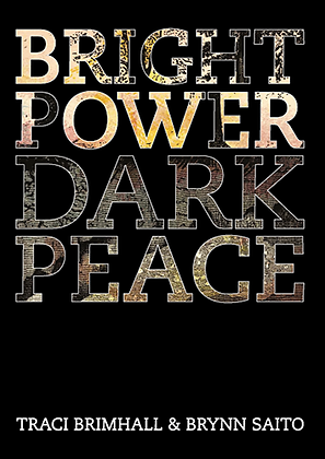 BRIGHT POWER, DARK PEACE by Traci Brimhall & Brynn Saito