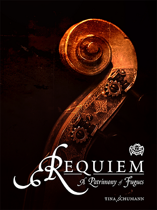 REQUIEM: A PATRIMONY OF FUGUES by Tina Schumann