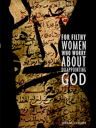 For Filthy Women Who Worry About Disappointing God