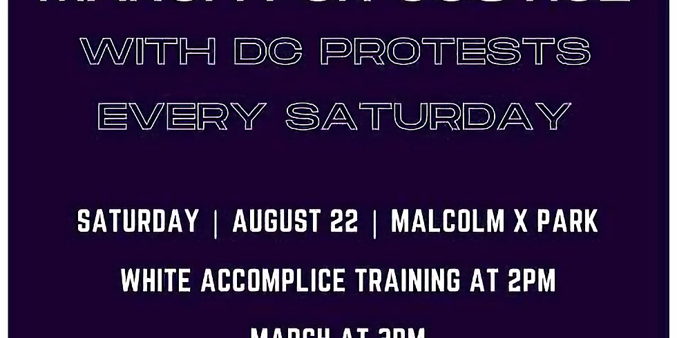 March for Justice with DC Protest each Saturday