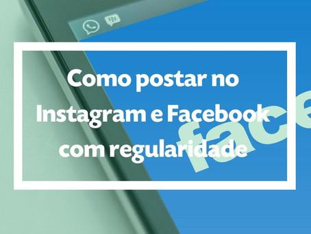Como postar no Instagram e Facebook com regularidade