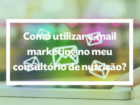 Como utilizar e-mail marketing no meu consultório de nutrição?