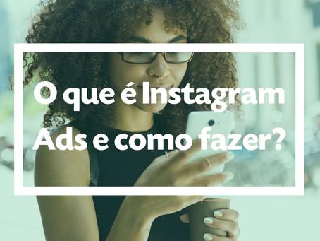 O que é Instagram Ads e como fazer?