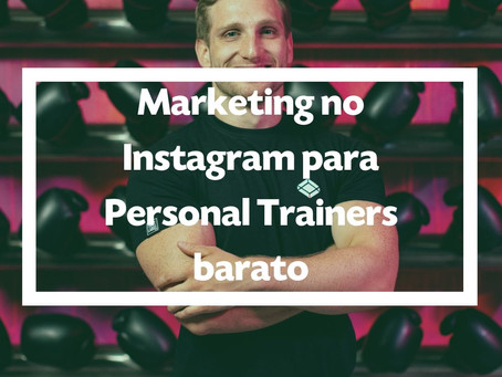 Marketing no Instagram para Personal Trainers barato