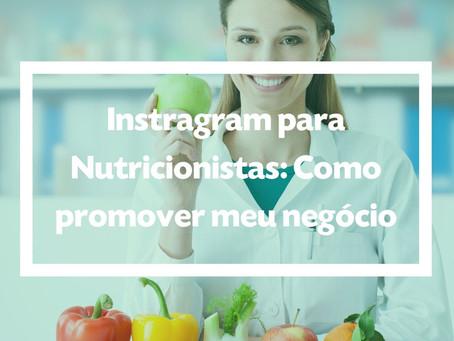 Instragram para Nutricionistas: Como promover meu negócio