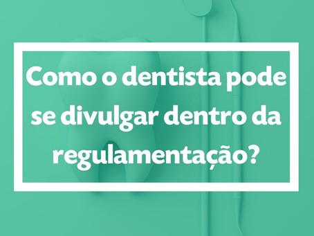 Como o dentista pode se divulgar dentro da regulamentação?