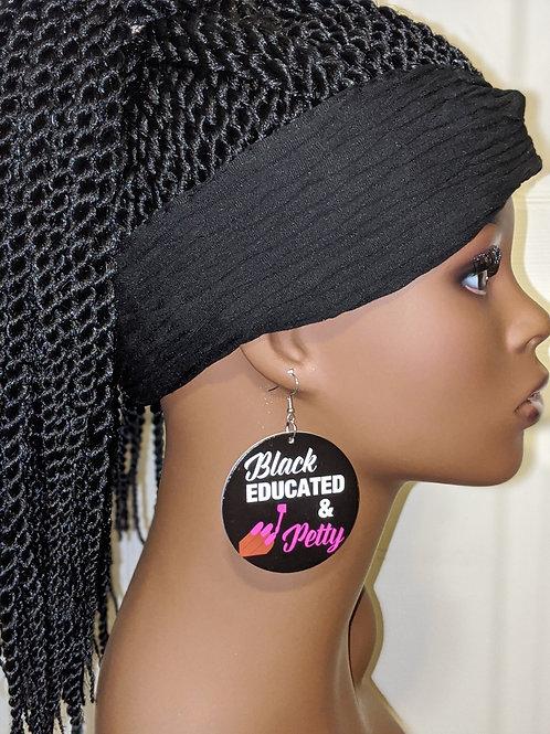 """""""Black Educated & Petty"""" Wooden Earrings"""