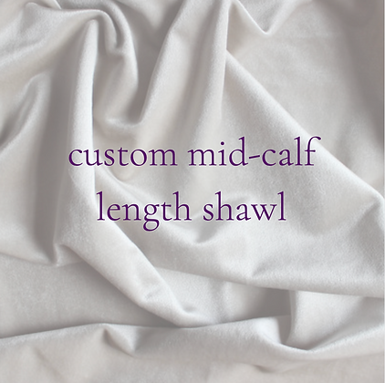 custom mid-calf length silk shawl