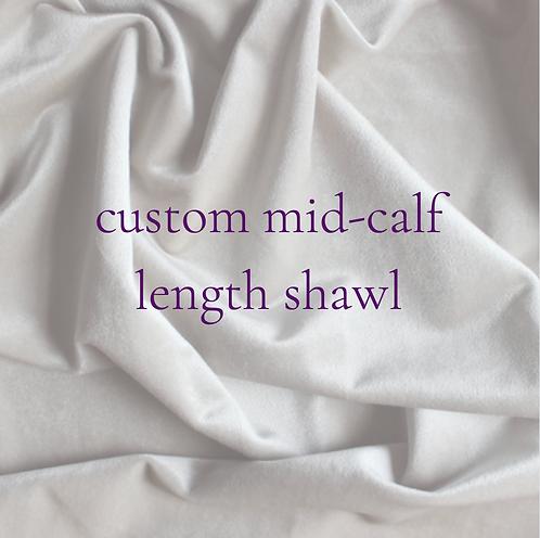 custom mid-calf length silk shawl