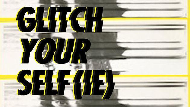 Glitch-yourself-FACEBOOK-EVENT (1).jpg