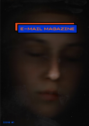E-MAIL MAGAZINE ISSUE #1