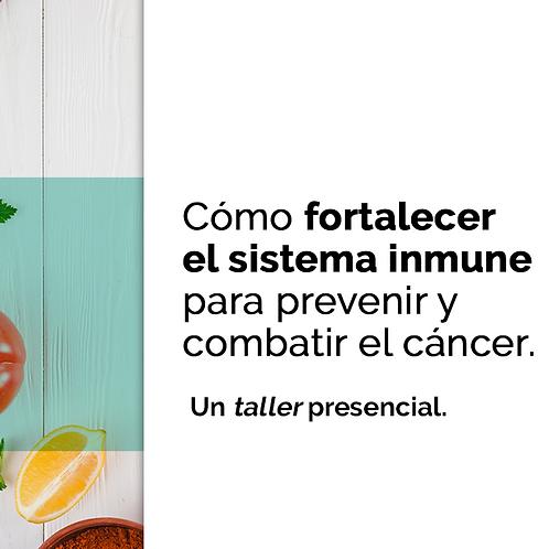 Taller Cómo fortalecer tu sistema inmune para prevenir y combatir el cáncer
