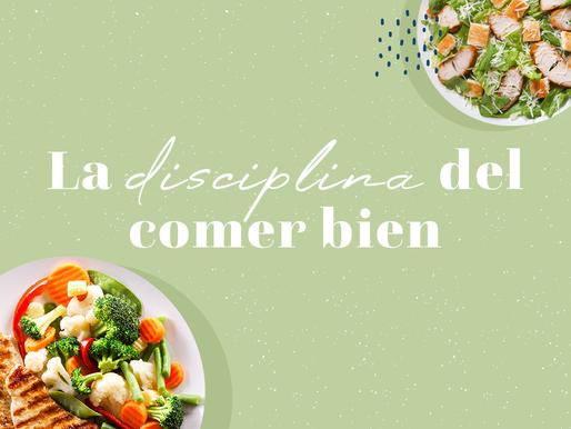 ¿Cómo disciplinarnos para comer bien?