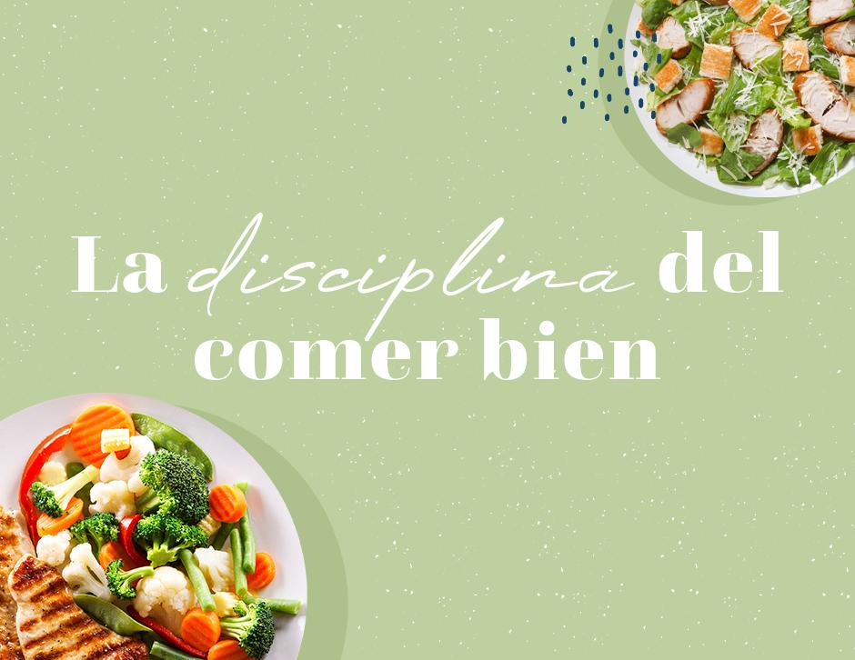 La disciplina del comer bien