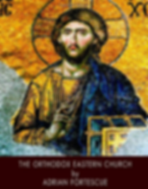 The Orthodox Eastern Church - Fortescue.
