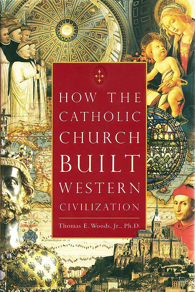 Catholic Church Built Western Civilizati