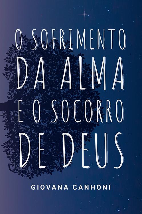 LIVRO - O Sofrimento da Alma e o Socorro de Deus