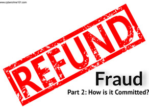 Refund Fraud, Part 2: How is it Committed?