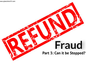 Refund Fraud, Part 3: Can it be Stopped?