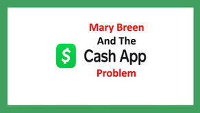 Mary Breen and the Cashapp Problem.  UPDATED WITH A MAD MARY RESPONSE