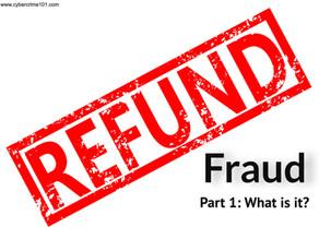 Refund Fraud, Part 1: What is it?