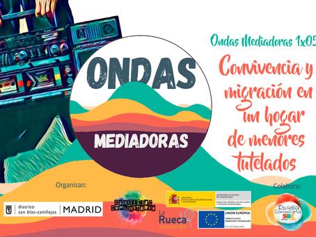 Ondas Mediadoras 1x05 Convivencia y Migración en un hogar de menores tutelados