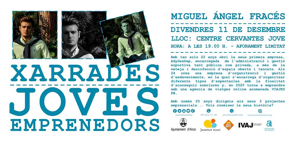 "XARRADES JOVES EMPRENEDORS ""Miguel Ángel Fracés"""