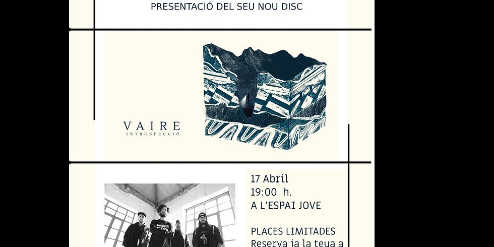 """PRESENTACIÓ DEL NOU DISC """"INTROSPECCIÓ"""" DEL GRUP DE MÚSICA VAIRE"""