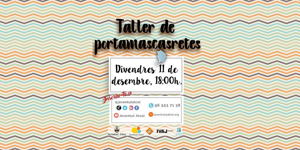 TALLER DE PORTA-MASCARETES