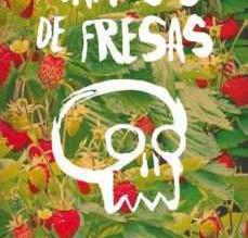 """El llibre de la setmana: """"""""Campos de fresas"""" de Jordi Sierra i Fabra."""