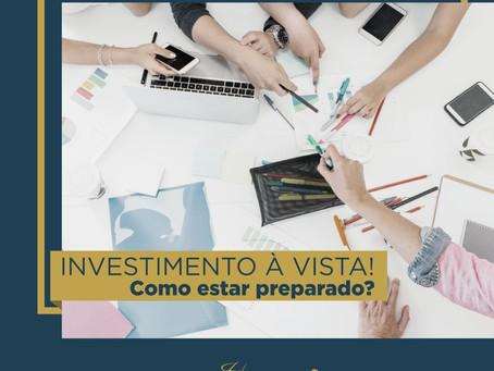 Investimento à vista: Como estar preparado?