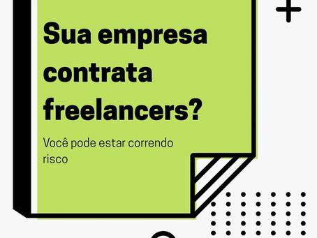 Sua empresa contrata freelancers? Você pode estar correndo risco