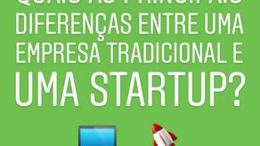Quais as principais diferenças entre uma empresa tradicional e uma Startup?
