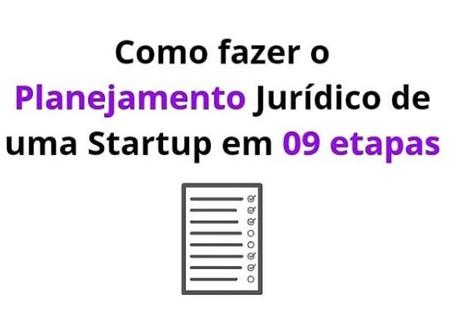 09 etapas para planejar o jurídico de sua Startup