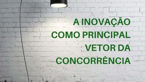 A inovação como principal vetor da concorrência