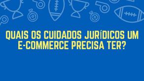 Quais os cuidados jurídicos um e-commerce precisa ter?