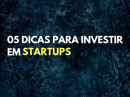 05 dicas para investir em Startups