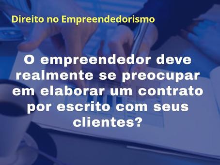 O empreendedor deve realmente se preocupar em elaborar um contrato por escrito com seus clientes?