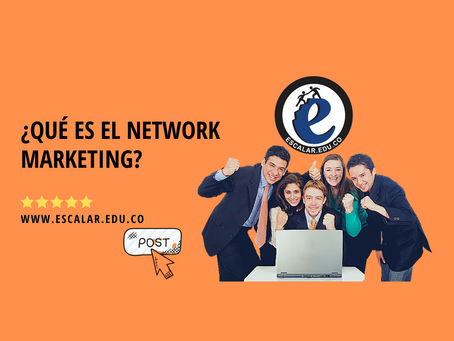 ¿Qué es el Network Marketing?