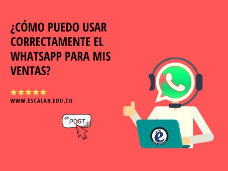 ¿Cómo puedo usar correctamente el WhatsApp para mis ventas?