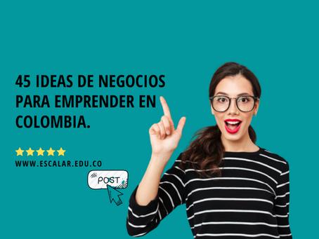 45 Ideas de Negocios para Emprender en Colombia.