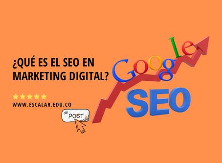 ¿Qué es el seo en marketing digital?