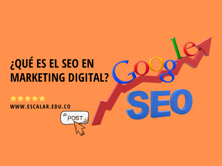 ¿Qué es el seo en marketing digital?