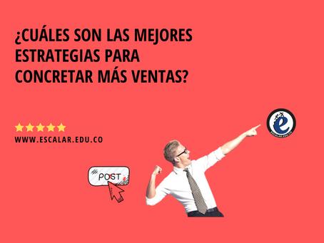 ¿Cuáles son las mejores estrategias para concretar más ventas?