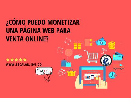 ¿Cómo puedo monetizar una página web para venta online?