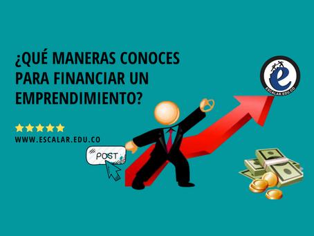 ¿Qué maneras conoces para financiar un emprendimiento?