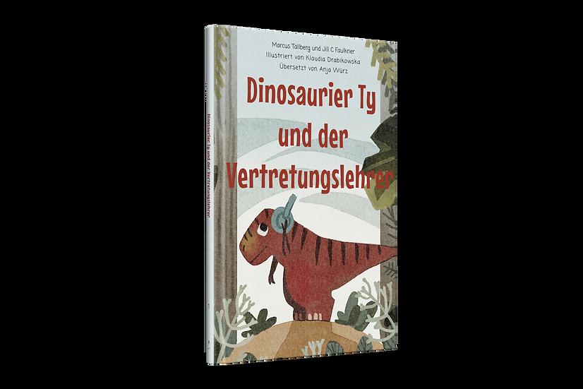 Ty, der Dinosaurier, und der Vertretungslehrer (German Edition)